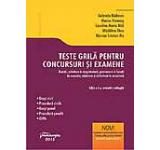 Teste grila pentru concursuri si examene: licenta admiterea in magistratura promovare in functii de executie admitere si definitivat in avocatura