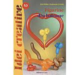 Figurine din baloane - Idei Creative 53 Editia a II-a