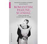 Romantism pasiune scandal. Viata amoroasa a scriitorilor celebri