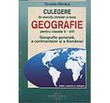 Geografie pentru clasele V-VIII. Culegere de exercitii intrebari si teste