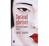 Surasul gheisei. Secrete ale artei japoneze de a trai