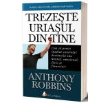 Trezeste uriasul din tine - Anthony Robbins