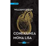 Conexiunea Mona Lisa Trilogia Cyberspatiu Vol. III
