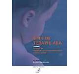 Ghid de terapie ABA. Strategii de modificare a comportamentului copiilor autisti - Partea 1