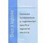 Elemente fundamentale si reglementari specifice ingineriei electrice