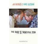 The Dude si maestrul zen