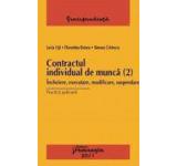 Contractul individual de munca (2). Incheiere executare modificare suspendare
