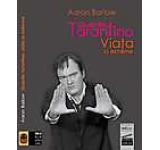 Quentin Tarantino: Viata la extreme