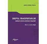 Dreptul transporturilor. Contracte specifice activitatii de transport. Editia a 2-a