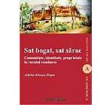 Sat bogat sat sarac. Comunitate identitate proprietate in ruralul romanesc
