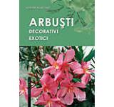 In gradina. Arbusti decorativi exotici. Editia 2