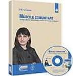 Marcile comunitare. Ghid practic de inregistrare a marcilor in Uniunea Europeana (include CD)