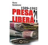 1989-1992 Presa libera?! Presa in Romania post-comunista