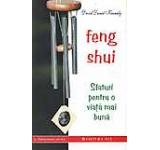 Feng Shui. Sfaturi pentru o viata mai buna
