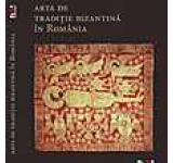 Arta de traditie bizantina in Romania (versiunea limba romana)