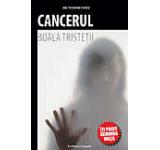 Cancerul - boala tristetii