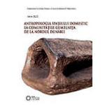 Antropologia spatiului domestic la comunitatile Gumelnita de la nordul Dunarii