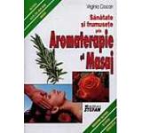 Sanatate si frumusete prin Aromaterapie si Masaj