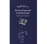 Demonii puterii in democratie - manipularea dezinformarea si agresiunea info-energetica