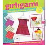 Girligami : Fun and Fashionable Origami!