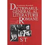 Dictionarul general al literaturii romane Vol. 6 (S-T)