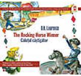 The Rocking-Horse Winner / Calutul castigator. Editia a IV-a