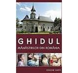 Ghidul manastirilor din Romania. Ed. a IV-a