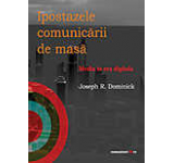 Ipostazele comunicarii in masa. Media in era digitala