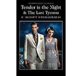Tender is the Night and The Last Tycoon (Wordsworth Classics)