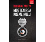 Mostenirea kremlinului - Rolul spionajului in sistemul comunist de guvernare