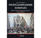 Politica si diplomatie europeana. Romania si Italia in relatiile internationale in epoca moderna