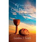 5 conceptii despre Cina Domnului