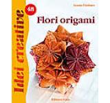 Flori origami. Editia a -II-a - Idei creative 48