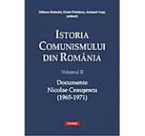 Istoria comunismului din Romania. Volumul 2: Documente Nicolae Ceausescu (1965-1971)
