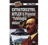 Extraterestrii Hitler si Proiectul Tehnologiei Stelare