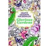 Glorious Gardens: Creative Colouring for Grown-Ups