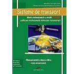 Sisteme de transport. Manual pentru clasa a XII-a ruta progresiva