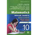 Matematica. Breviar teoretic cu exercitii si probleme rezolvate clasa a X-a