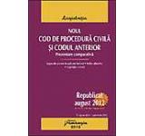 Noul Cod de procedura civila si codul anterior. Prezentare comparativa. Republicat august 2012