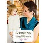 Deserturi raw pentru copii si parinti sanatosi (Ed a III-a)