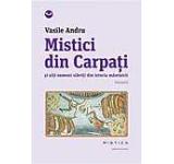 Mistici din Carpati si alti oameni slaviti din istoria mantuirii Vol. 2