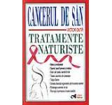 Cancerul de san. Tratamente naturiste