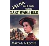 Mary Wakefield Jalna Vol. 3