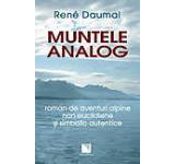 Muntele analog. Roman de aventuri alpine non-euclidiene si simbolic autentice