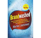 Brandwashed - Tricks Companies Use to Manipulate Our Minds and Persuade Us to Buy
