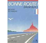 Bonne route! Drum Bun! - Methode de francais. Vol. 1