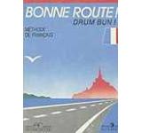 Bonne route! Drum Bun! - Methode de francais. Vol. 1