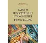 Taine si descoperiri in Evangheliile duminicilor