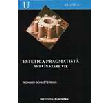 Estetica pragmatista. Arta in stare vie