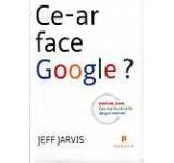 Ce-ar face Google?